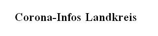 Informationen und aktueller Stand über die Corona-Pandemie in der Grafschaft